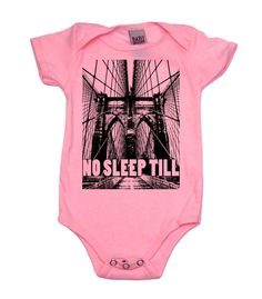 No Sleep Till Brooklyn Girl Baby Bodysuit, 3-6 mo, Pink. Baby Wit boutique quality bodysuits are produced in the USA by responsible partners.* We are committed to social responsibility and manufacturing our products locally. *Except for the Newborn Onesie https://presentbaby.com