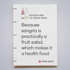 Because sangria is practically a fruit salad, which makes it a health food.