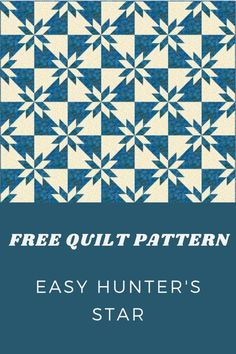 Get your FREE Easy Hunter's Star Quilt Pattern Here. Beginner Quilt Patterns Free, Star Quilt Patterns, Modern Quilt Patterns, Star Quilts, Patchwork Patterns, Missouri Star Quilt Pattern, Missouri Star Quilt Tutorials, Quilting Tutorials, Quilting Ideas