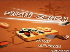 Sushi Slash  Android Game - playslack.com , Sushi Slash   the next quarryman, this time about a land. The game to draft your reaction and speed of changes. separate off environments of a game form, not tapping  objects moving on it. Pass all 80 levels, strive your qualities in four means of game and become the master.