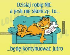Sometimes you just need to relax, take it easy and have fun! Garfield Quotes, Garfield Cartoon, Motivational Quotes, Inspirational Quotes, Archie, Winnie The Pooh, Funny Cats, Haha, Have Fun