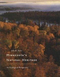 Minnesota's Natural Heritage: An Ecological Perspective by John Tester. $25.51. Save 27% Off!