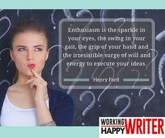 Enthusiasm is the sparkle in your eyes, the swing in your gait, the grip of your hand and the irresistible surge of will and energy to execute your ideas.
