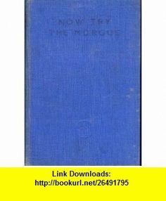 Now Try the Morgue Trevor Dudley-Smith, Elleston Trevor ,   ,  , ASIN: B000ATSA7G , tutorials , pdf , ebook , torrent , downloads , rapidshare , filesonic , hotfile , megaupload , fileserve