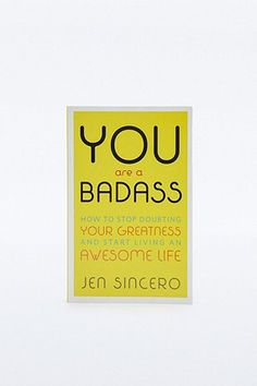You Are a Badass: How to Stop Doubting Your Greatness and Start Living an Awesome Life - Urban Outfitters