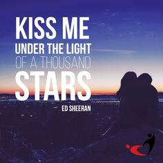Kiss me under the light of a thousand stars. #love #quote #relationship #dating