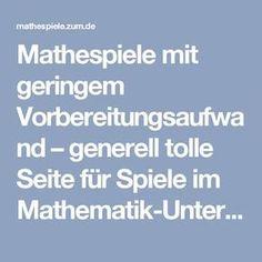 Mathespiele mit geringem Vorbereitungsaufwand – generell tolle Seite für Spiele im Mathematik-Unterricht Bewegtes Lernen