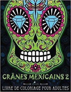 crnes mexicains 2 livre de coloriage pour adultes illustrations sur un fond noir da de los muertos le jour des morts volume 2 french edition