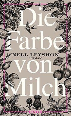 Die Farbe von Milch: Roman von Nell Leyshon https://www.amazon.de/dp/3961610002/ref=cm_sw_r_pi_dp_x_FHFzzb8DCB21G