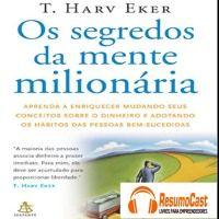 Os segredos da mente milionária resumido em audio para você. Assine em www.resumocast.com.br