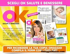 Copia omaggio rivista Ok Salute e Benessere - http://www.omaggiomania.com/riviste/copia-omaggio-rivista-ok-salute-benessere/