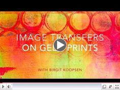 Image Transfers onto Gelli Printed Papers & a Fabulous Giveaway!
