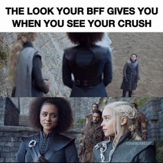 The look your BFF gives you when you see your crush, Game of Thrones. Game Of Thrones Jokes, Got Game Of Thrones, Got Memes, Funny Memes, Hilarious, Love Games, Mother Of Dragons, Valar Morghulis, Winter Is Coming