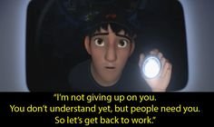 Big Hero 6: When Hiro watches a video of his brother Tadashi trying to make Baymax work. | 16 Film Moments That Helped People Through Their Depression