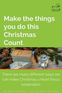 The things that we do to celebrate Christmas teach our children's heart - so make them count.