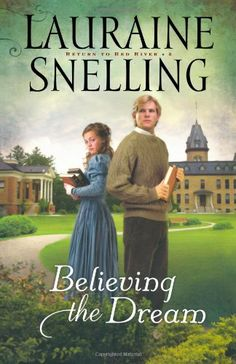 Believing the Dream (Return to Red River, Book by Lauraine Snelling Best Books To Read, I Love Books, Good Books, My Books, Lauraine Snelling, Christian Fiction Books, Historical Fiction Books, Beautiful Book Covers, Book Authors