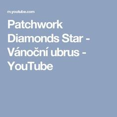 Patchwork Diamonds Star - Vánoční ubrus - YouTube