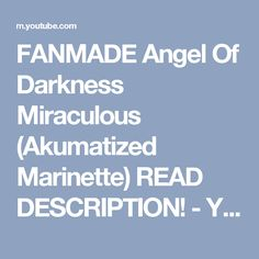 FANMADE Angel Of Darkness Miraculous (Akumatized Marinette) READ DESCRIPTION! - YouTube