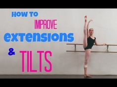 Great exercises to improve extensions and tilts by Live On Pointe: