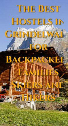 The Best Hostels in Grindelwald for Backpackers, Families, Skiers, and Hikers: Grindelwald is a great ski destination in the winter and a…