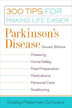 An indispensable resource for patients, families, and caregivers Filled with creative tips and techniques, this updated second edition of Parkinson's Disease: 300 Tips for Making Life Easier contains