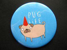 Pug Life  55mm  Badge  Pocket Mirror  Magnet  by KatieAbeyDesign
