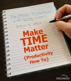 Make Time Matter - Productivity How To | Mary Organizes