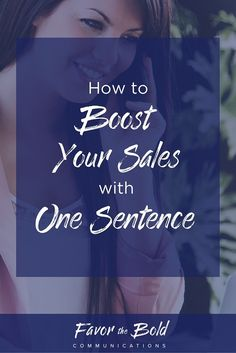 How to increase your sales with one sentence  [Communication, Business & Life Hacks for Creative Entrepreneurs and Small Businesses from Favor the Bold Communications]