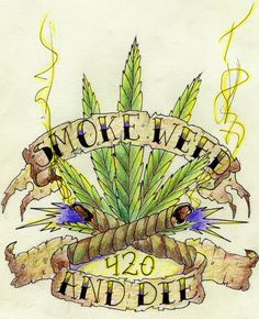 Google Image Result for http://www.deviantart.com/download/87067714/smoke_weed_and_die_by_yeshuatheanswer.jpg