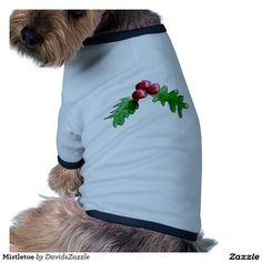 Mistletoe  #mistletoe #dog #pet #shirt #christmas #tradition #kiss #hug #kisses #hugs #tee #t-shirt #cute #cuddly #zazzle #buy #sale #clothes #clothing #ringer #apparel #accessory #accessories