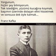 Yorgunum, hiçbir şey bilmiyorum. Tek istediğim yüzümü kucağına koymak, başımın üzerinde dolaşan elini hissetmek ve sonsuza dek öyle kalmak. - Franz Kafka / Milena'ya Mektuplar #sözler #anlamlısözler #güzelsözler #manalısözler #özlüsözler #alıntı #alıntılar #alıntıdır #alıntısözler #kitap #kitapsözleri #kitapalıntıları #edebiyat