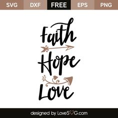 *** FREE SVG CUT FILE for Cricut, Silhouette and more *** Faith – Hope – Love