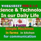 Science and Technology in Our Daily Life Worksheet For G.1-3  It is consisted of:  1. Technology in the farms p.1-3 2. Technology in the kitchen p....