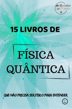 15 LIVROS DE FÍSICA QUÂNTICA PARA LER! (dica de livros) – do Quântico ao Cósmico Physics And Mathematics, Quantum Physics, Book Projects, Tantra, Science And Nature, Learn English, Book Lists, Book Quotes, Books To Read
