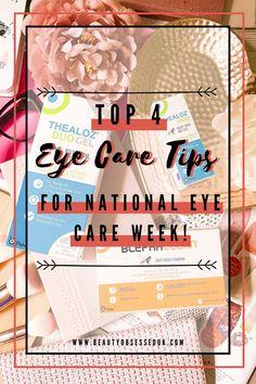 Top 4 Eye Care Tips for National Eye Health Week!* [ Beauty Obsessed ]