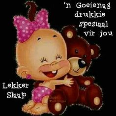 Goeie Nag, Goeie More, Afrikaans Quotes, Brand New Day, Good Night Quotes, Sleep Tight, Winnie The Pooh, Good Morning, Mickey Mouse