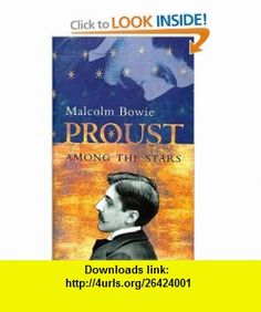 Proust Among the Stars (9780231114905) Malcolm Bowie , ISBN-10: 0231114907  , ISBN-13: 978-0231114905 ,  , tutorials , pdf , ebook , torrent , downloads , rapidshare , filesonic , hotfile , megaupload , fileserve