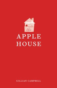 The Apple House by Gillian Campbell • 70s, Quebec, Francophone, widow, personal growth, personal demons