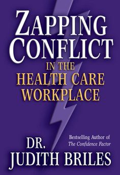 Do you work in health care? Is your workplace riddled with conflict?--here's the answers for dealing with conflict.