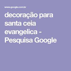 decoração para santa ceia evangelica - Pesquisa Google
