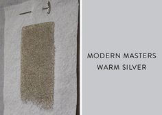 Modern Masters Metallic Paint Warm Silver | Remodelista (the perfect gold)