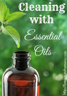 Cleaning with Essential Oils  There are several essential oils that are great for cleaning. The most popular essential oils are: lavender ...