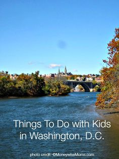 Family Travel: Things to Do with Kids in Washington, D.C. - You don't want to miss these sites: http://www.jolynneshane.com/2014/06/things-kids-washington-d-c.html