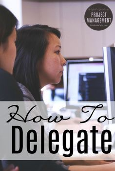 Learn how to delegate any task at work effectively (and easily)!