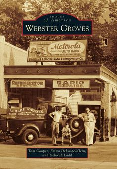 """NEW book, release date April 20, 2015 """"Webster Groves (Images of America):  Tom Cooper is the director at Webster Groves Public Library, Deborah Ladd is the outreach librarian, and Emma DeLooze-Klein is the adult instructional librarian. Together, the authors compiled this assortment of images collected from the library's archive, the Webster Groves Historical Society Collection, and private donors to portray the history of Webster Groves."""""""