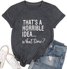 The perfect Thats A Horrible Idea What Time Tshirt Women Letter Print Funny Drinking Shirt Casual Short Sleeve Graphic Tees Top Women Tops Tees. [$20.99] stargreatshopping from top store