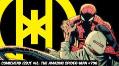 Comichead Issue #16: The Amazing Spider-man  #700 - S.I.T