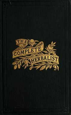 Decorative cover of 'The Complete Herbalist' written by Dr O. Phelps Brown. Published by the author in 1897. archive.org