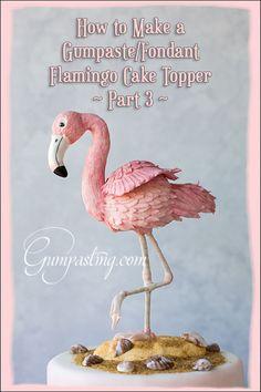 {How to Make a Gumpaste/Fondant Flamingo Cake Topper}