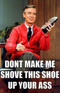 Good ol' Fred Rogers :)
